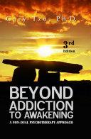 Beyond Addiction to Awakening:
