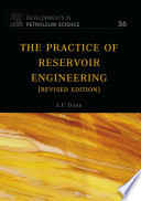 The Practice of Reservoir Engineering  Revised Edition