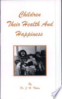 Children  Their Health and Happiness Book PDF