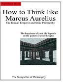 How to Think Like Marcus Aurelius.