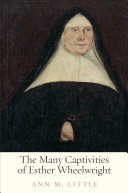 The Many Captivities of Esther Wheelwright Pdf/ePub eBook