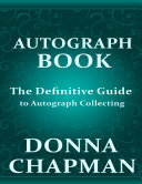 Autograph Book  The Definitive Guide to Autograph Collecting