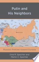 Putin and His Neighbors