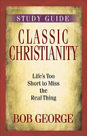 Classic Christianity Study Guide Book