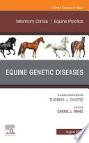 Equine Genetic Diseases  An Issue of Veterinary Clinics of North America  Equine Practice  E Book Book