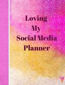 Loving My Social Media