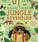 You re the Hero  Jungle Adventure