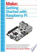 Getting Started With Raspberry Pi  : An Introduction to the Fastest-Selling Computer in the World