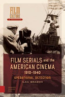 Film serials and the American cinema, 1910-1940 : operational detection