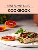 Little Flower Baking Cookbook
