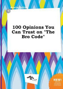 100 Opinions You Can Trust on the Bro Code Book