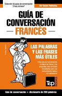 Guia de Conversacion Espanol-Frances y Mini Diccionario de 250 Palabras