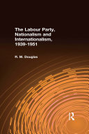 The Labour Party, Nationalism and Internationalism, 1939-1951 [Pdf/ePub] eBook