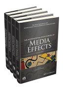 The International Encyclopedia of Media Effects  4 Volume Set