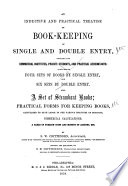 An Inductive and Practical Treatise on Bookkeeping by Single and Double Entry