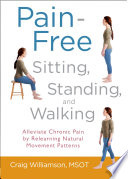 Pain Free Sitting  Standing  and Walking Book
