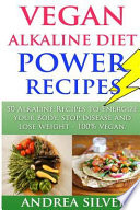 Vegan Alkaline Diet Power Recipes