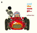 And the Cars Go… William Bee Cover