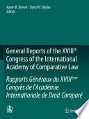 General Reports Of The Xviiith Congress Of The International Academy Of Comparative Law Rapports G N Raux Du Xviii Me Congr S De L Acad Mie Internationale De Droit Compar
