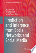 Prediction and Inference from Social Networks and Social Media Book