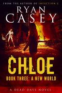 Chloe: A New World (Chloe Zombie Apocalypse Series Book 3)