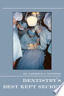 Dentistry s Best Kept Secret Book