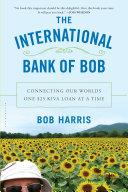 The International Bank of Bob: Connecting Our Worlds One $25 Kiva ...