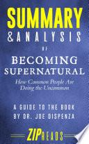 Summary and Analysis of Becoming Supernatural