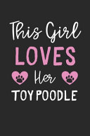 This Girl Loves Her Toy Poodle Book PDF