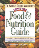 The American Dietetic Association s Complete Food and Nutrition Guide