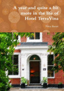A year and quite a bit more in the life of Hotel TerraVina