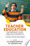 Teacher Education Contemporary Issues Practices Prospects