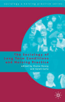 The Sociology of Long Term Conditions and Nursing Practice