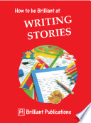 How to be Brilliant at Writing Stories