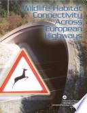 Wildlife habitat connectivity across European highways