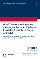 Good Governance Based on a Common Bedrock of Values - Providing Stability in Times of Crisis?