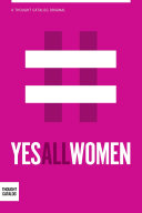 #YesAllWomen: A Collection: