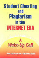 Student Cheating and Plagiarism in the Internet Era