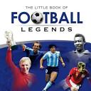 The Little Book of Football Legends