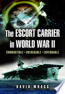 The Escort Carrier in the Second World War