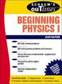 Schaum s Outline of Beginning Physics I  Mechanics and Heat