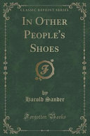 In Other People s Shoes  Classic Reprint