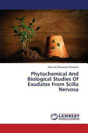 Phytochemical And Biological Studies Of Exudates From Scilla Nervosa