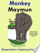 Learn Turkish: Turkish for Kids. Monkey - Maymun: Bilingual Tale in English and Turkish