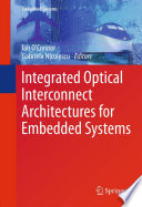 Integrated Optical Interconnect Architectures For Embedded Systems Book PDF