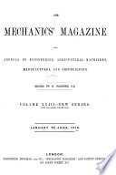 The Mechanics Magazine And Journal Of Engineering Agricultural Machinery Manufactures And Shipbuilding