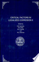 Proceedings of the Symposium on Critical Factors in Localized Corrosion II Book