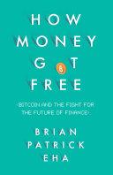 How Money Got Free