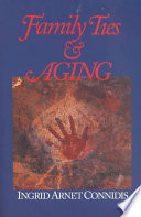 """Family Ties and Aging"" by Ingrid Arnet Connidis, SAGE."