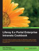 Liferay 6.x Portal Enterprise Intranets Cookbook